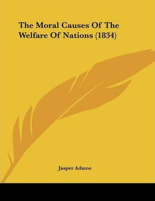 The Moral Causes of the Welfare of Nations (1834)