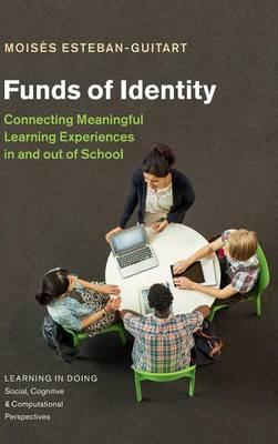Funds of Identity : Connecting Meaningful Learning Experiences in and Out of School