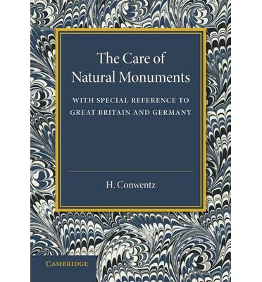 The Care of Natural Monuments : With Special Reference to Great Britain and Germany