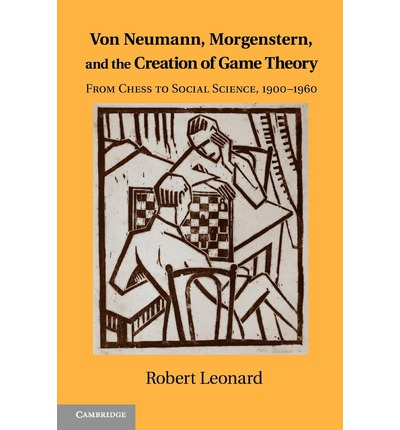 Von Neumann, Morgenstern, and the Creation of Game Theory