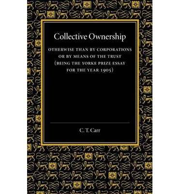 Collective Ownership : Otherwise Than by Corporations or by Means of the Trust