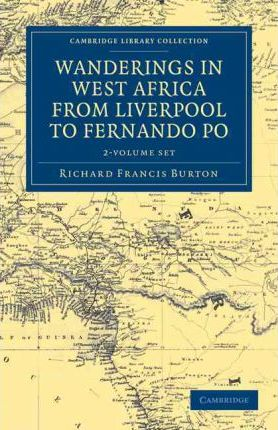 Wanderings in West Africa from Liverpool to Fernando Po 2 Volume Set : By a F.R.G.S