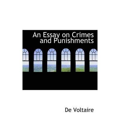 an analysis of voltaires on crime and punishment