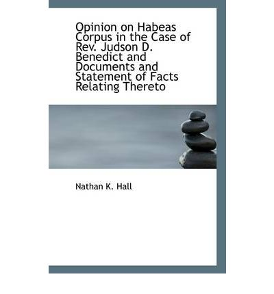 Opinion on Habeas Corpus in the Case of REV. Judson D. Benedict and Documents and Statement of Facts