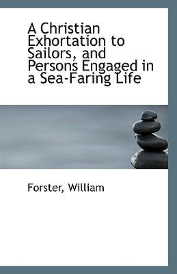 A Christian Exhortation to Sailors and Persons Engaged in a Sea-Faring Life