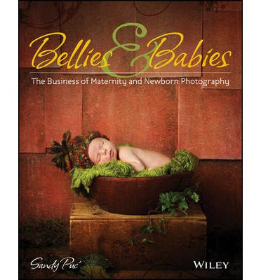 Bellies and Babies: The Business of Maternity and Newborn Photography