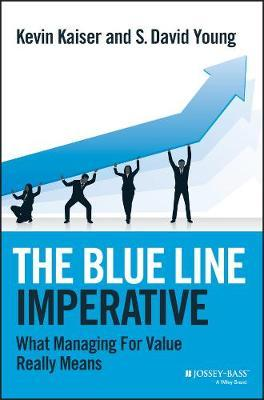 The Blue Line Imperative : What Managing for Value Really Means