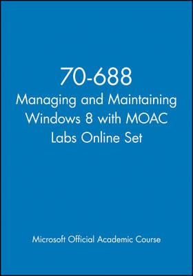 70-688 Managing and Maintaining Windows 8 with Moac Labs Online Set