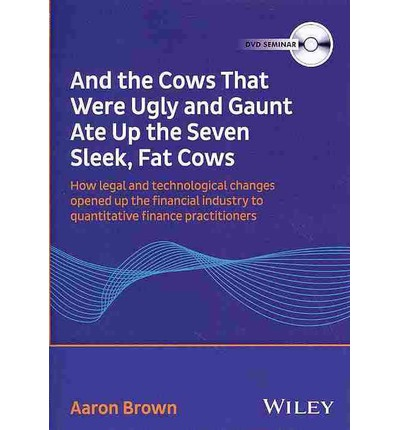 Aaron Brown - and the Cows That Were Ugly and Gaunt Ate Up the Seven Sleek, Fat Cows