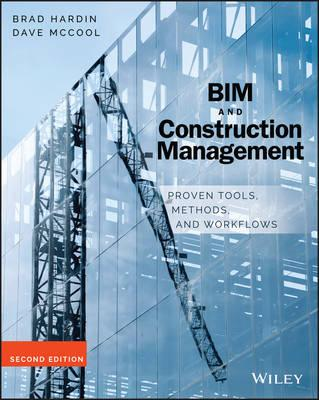 BIM and Construction Management : Proven Tools, Methods, and Workflows