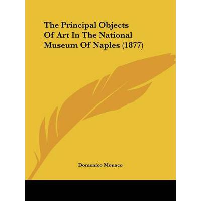 The Principal Objects of Art in the National Museum of Naples (1877)