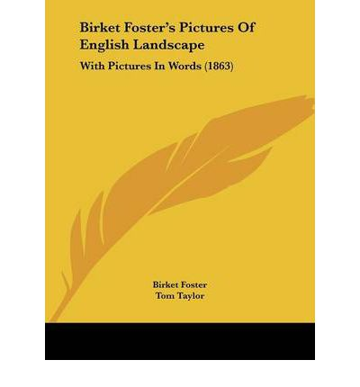 Birket Foster's Pictures of English Landscape : With Pictures in Words (1863)