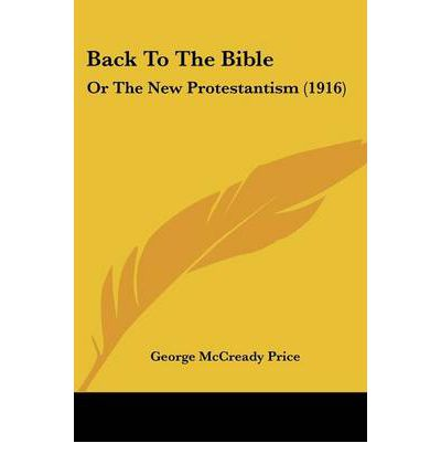 Back to the Bible : Or the New Protestantism (1916)