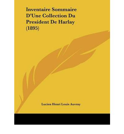 Inventaire Sommaire D'Une Collection Du President de Harlay (1895)
