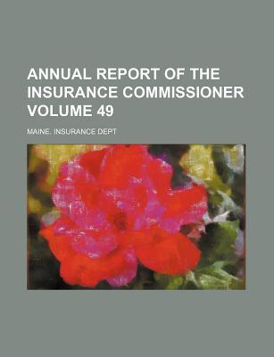 Annual Report of the Insurance Commissioner Volume 49