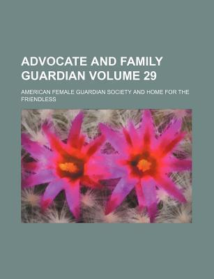 Advocate and Family Guardian Volume 29