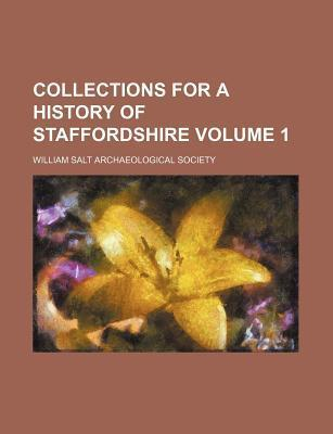 Collections for a History of Staffordshire Volume 1