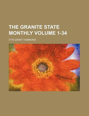 The Granite State Monthly Volume 1-34