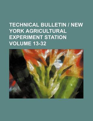 Technical Bulletin New York Agricultural Experiment Station Volume 13-32