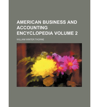 American Business and Accounting Encyclopedia Volume 2