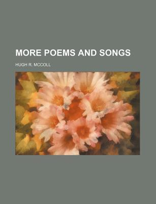 More Poems and Songs