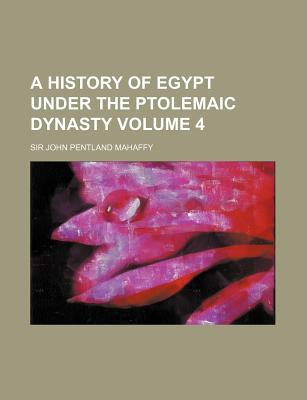 A History of Egypt Under the Ptolemaic Dynasty Volume 4