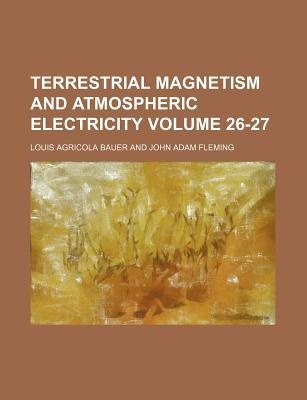 Terrestrial Magnetism and Atmospheric Electricity Volume 26