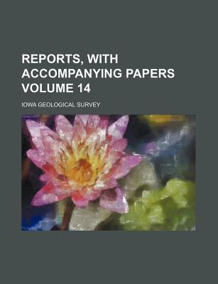 Reports, with Accompanying Papers Volume 14