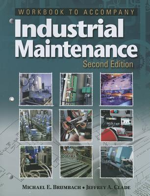 Workbook for Brumbach/Clade's Industrial Maintenance