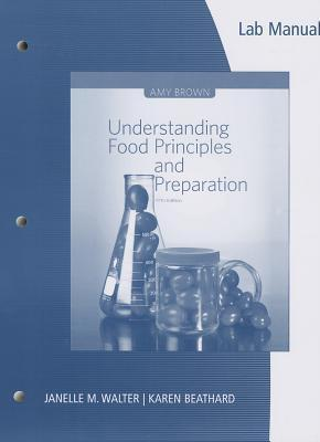 Understanding Food Lab Manual : Principles and Preparation