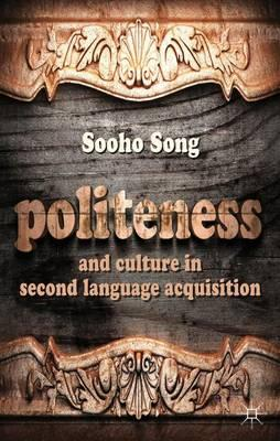 Politeness and Culture in Second Language Acquisition