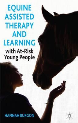 Equine Assisted Therapy and Learning with At-risk Young People : Horses as Healers