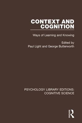 Context and Cognition : Ways of Learning and Knowing