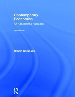 Contemporary Economics : An Applications Approach