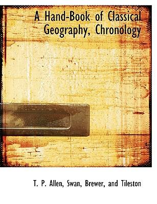A Hand-Book of Classical Geography, Chronology