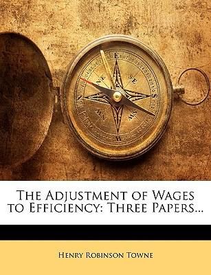 The Adjustment of Wages to Efficiency : Three Papers...