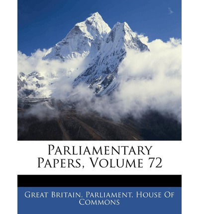 Parliamentary Papers, Volume 72