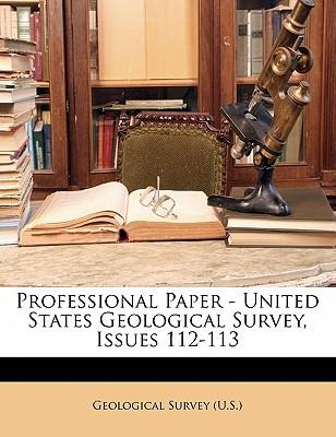 Professional Paper - United States Geological Survey, Issues 112-113