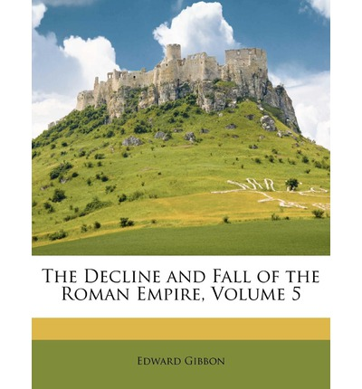 Descarga de libros y revistas. The Decline and Fall of the Roman Empire, Volume 5 9781143809811 by Edward Gibbon (Literatura española) PDF