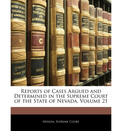 Reports of Cases Argued and Determined in the Supreme Court of the State of Nevada, Volume 21