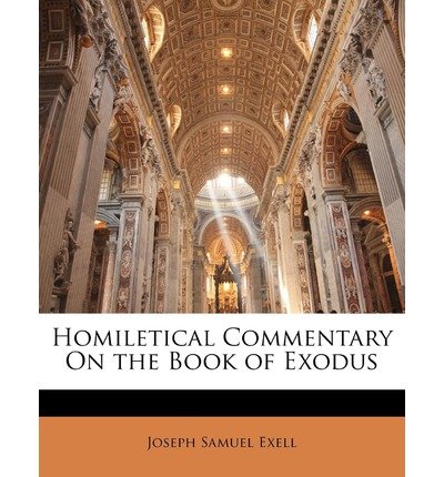 Homiletical Commentary on the Book of Exodus