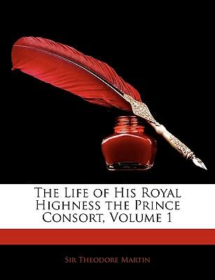 Scarica ebooks in pdf The Life of His Royal Highness the Prince Consort, Volume 1 9781144668431 PDF iBook by Theodore Martin