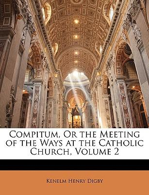 Compitum, or the Meeting of the Ways at the Catholic Church, Volume 2