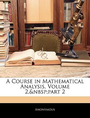 A Course in Mathematical Analysis, Volume 2, Part 2