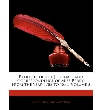 Extracts of the Journals and Correspondence of Miss Berry