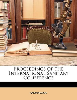 Proceedings of the International Sanitary Conference
