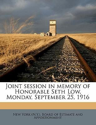 Joint Session in Memory of Honorable Seth Low, Monday, September 25, 1916
