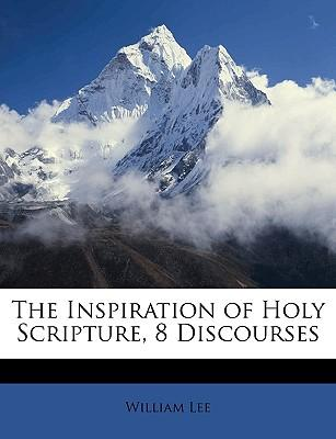 The Inspiration of Holy Scripture, 8 Discourses