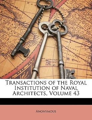 Transactions of the Royal Institution of Naval Architects, Volume 43