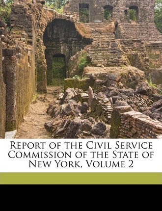 Report of the Civil Service Commission of the State of New York, Volume 2